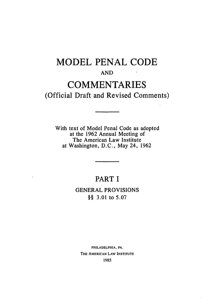 handle is hein.ali/mpc1055 and id is 1 raw text is: MODEL PENAL CODE