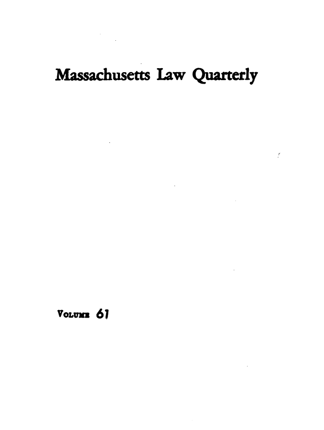 handle is hein.barjournals/malr0061 and id is 1 raw text is: Massachusetts Law Quarterly