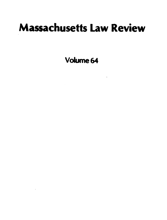 handle is hein.barjournals/malr0064 and id is 1 raw text is: Massachusetts Law Review