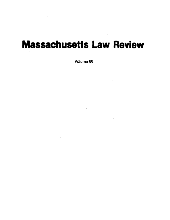 handle is hein.barjournals/malr0065 and id is 1 raw text is: Massachusetts Law Review