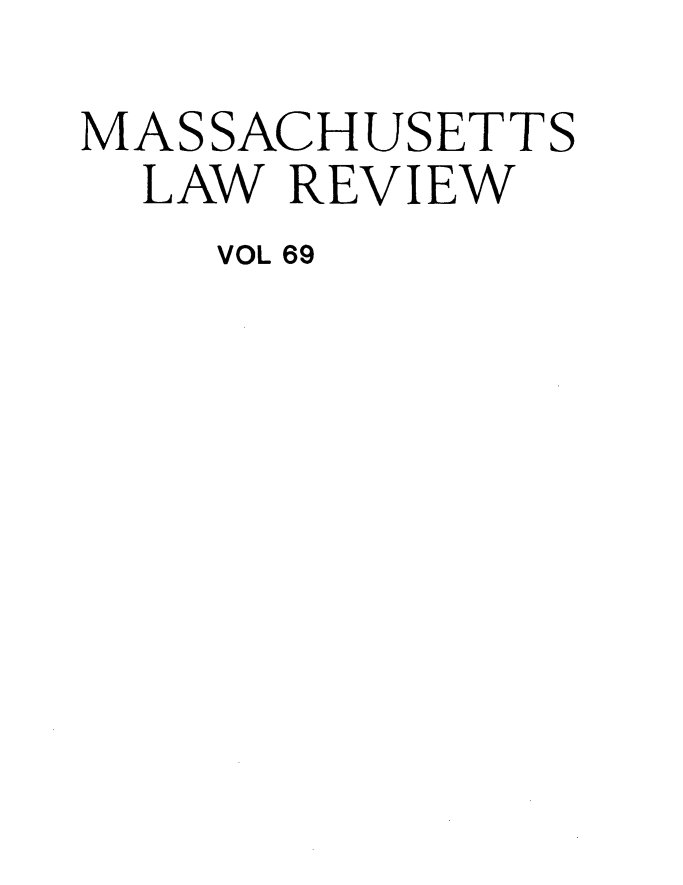 handle is hein.barjournals/malr0069 and id is 1 raw text is: MASSACHUSETTS