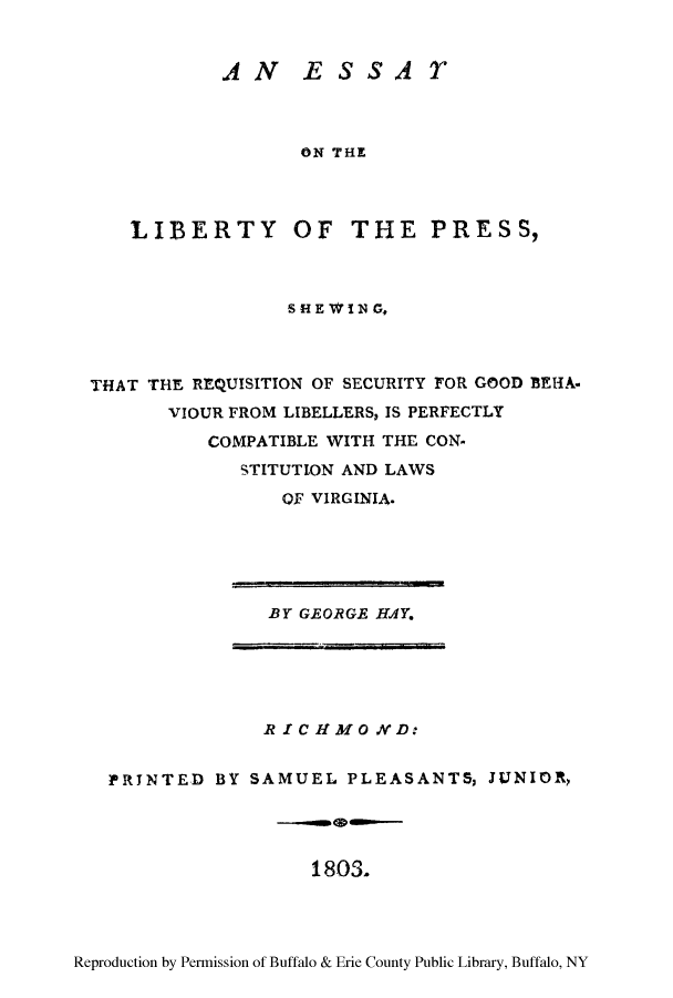Hay George Essay On The Liberty Of The Press Shewing That The  Hay George Essay On The Liberty Of The Press Shewing That The  Requisition Of Security For Good Behaviour From Libellers Is Perfectly  Compatible With The