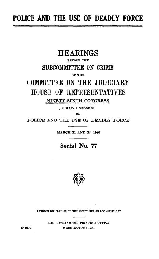 handle is hein.cbhear/pousdefor0001 and id is 1 raw text is: POLICE AND THE USE OF DEADLY FORCE