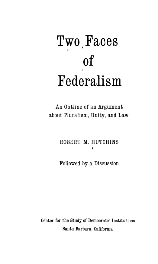 Two Faces of Federalism: An Outline of an Argument about Pluralism