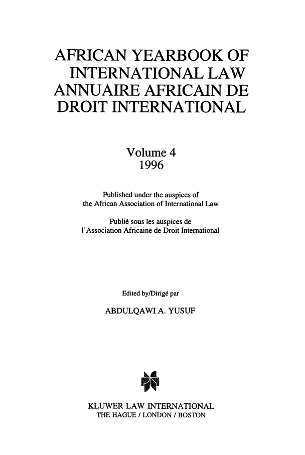 handle is hein.intyb/afrcnyb0004 and id is 1 raw text is: AFRICAN YEARBOOK OF