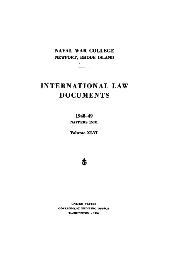 handle is hein.intyb/ilsusnwc0046 and id is 1 raw text is: NAVAL WAR COLLEGE