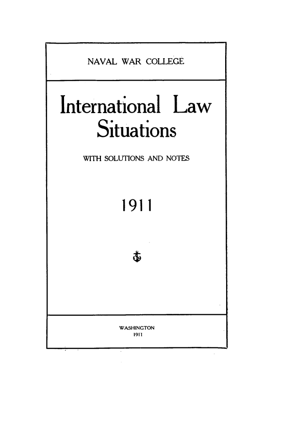 handle is hein.intyb/ilsusnwc1911 and id is 1 raw text is: NAVAL WAR COLLEGE