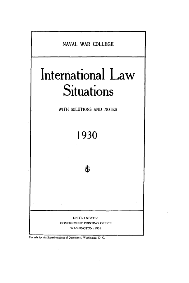 handle is hein.intyb/ilsusnwc1930 and id is 1 raw text is: NAVAL WAR COLLEGE