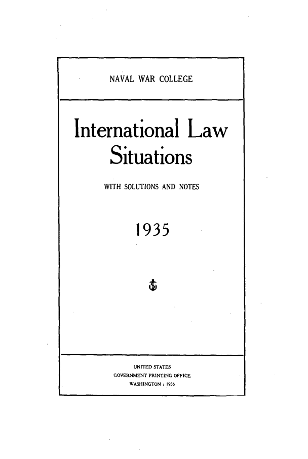 handle is hein.intyb/ilsusnwc1935 and id is 1 raw text is: NAVAL WAR COLLEGE