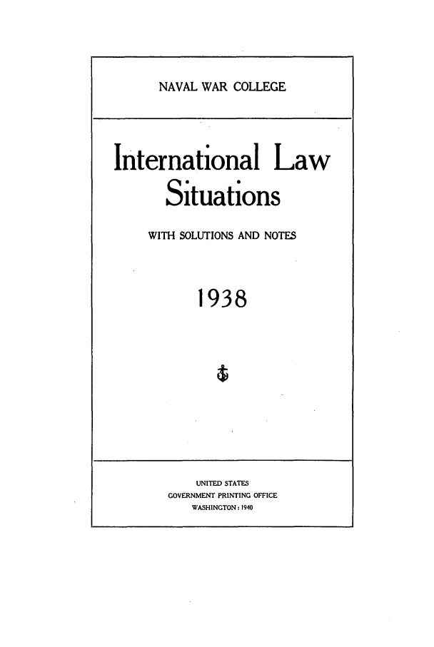 handle is hein.intyb/ilsusnwc1938 and id is 1 raw text is: NAVAL WAR COLLEGE