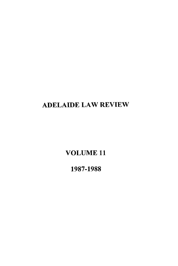 handle is hein.journals/adelrev11 and id is 1 raw text is: ADELAIDE LAW REVIEW
