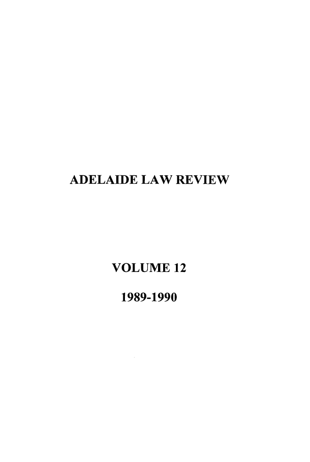 handle is hein.journals/adelrev12 and id is 1 raw text is: ADELAIDE LAW REVIEW
