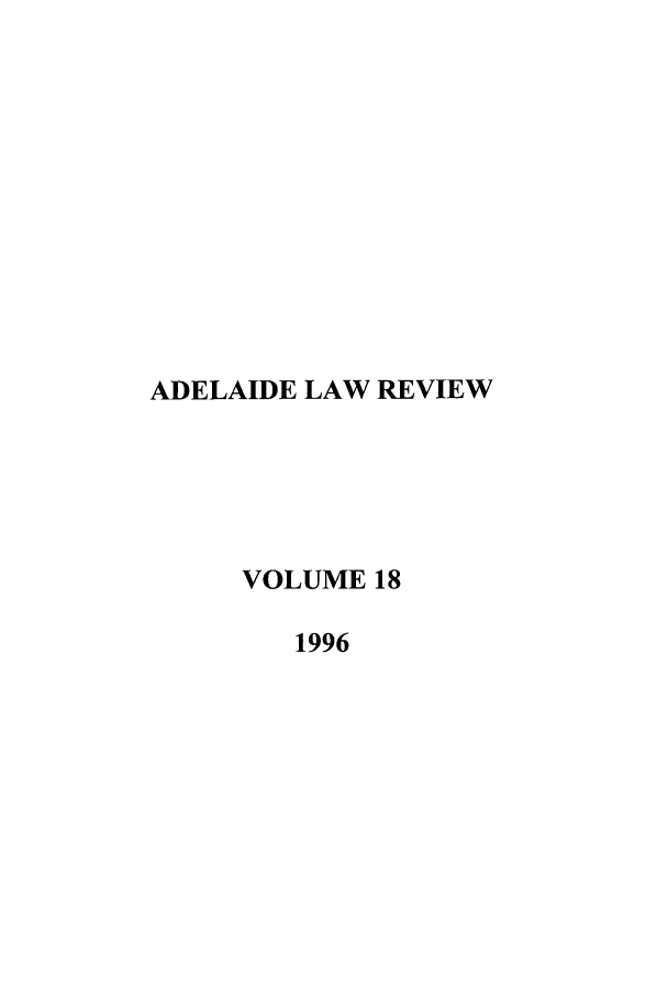 handle is hein.journals/adelrev18 and id is 1 raw text is: ADELAIDE LAW REVIEW