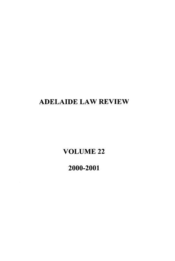 handle is hein.journals/adelrev22 and id is 1 raw text is: ADELAIDE LAW REVIEW