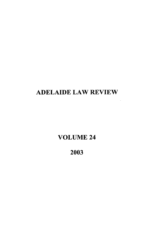 handle is hein.journals/adelrev24 and id is 1 raw text is: ADELAIDE LAW REVIEW