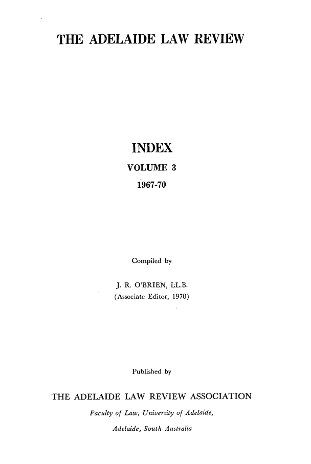 handle is hein.journals/adelrev3 and id is 1 raw text is: THE ADELAIDE LAW REVIEW