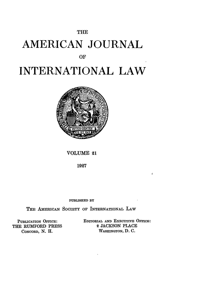 handle is hein.journals/ajil21 and id is 1 raw text is: THE