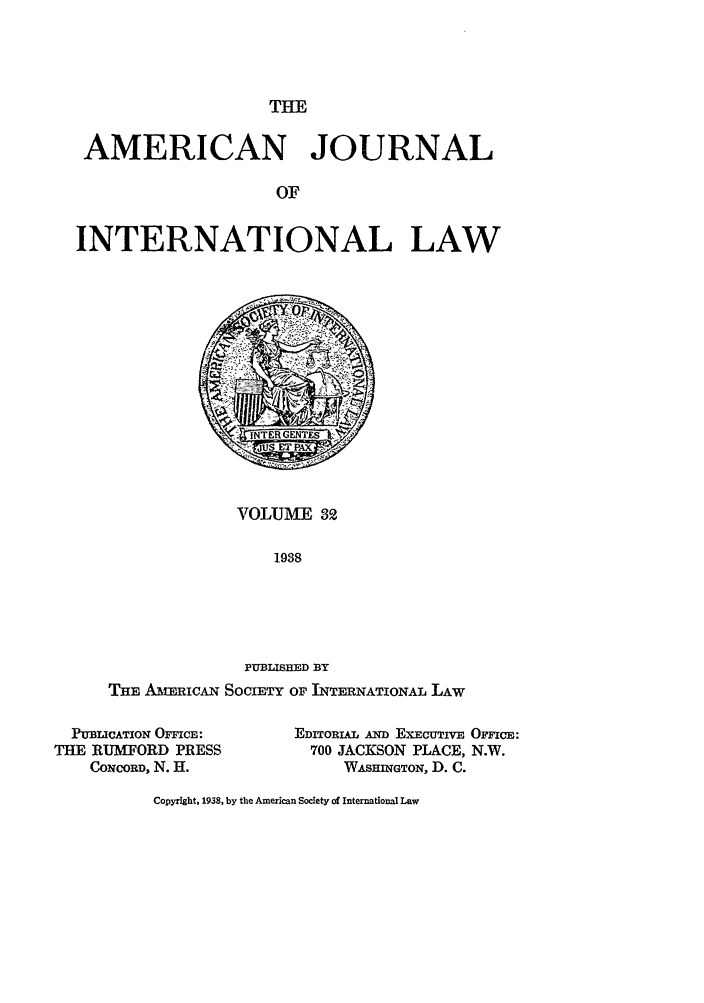 handle is hein.journals/ajil32 and id is 1 raw text is: THE