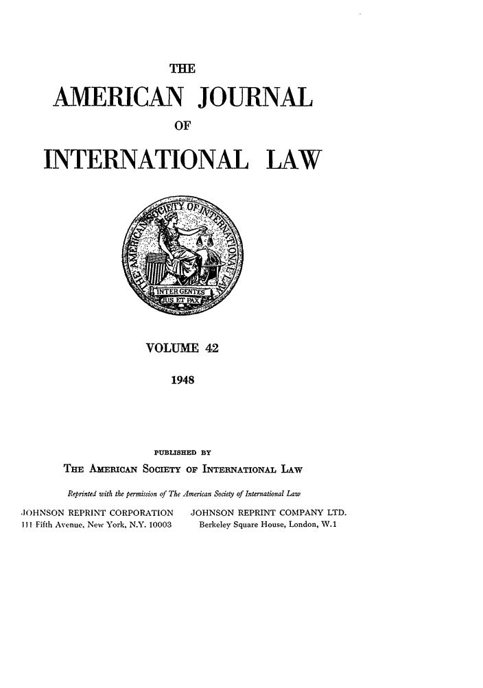 handle is hein.journals/ajil42 and id is 1 raw text is: THE