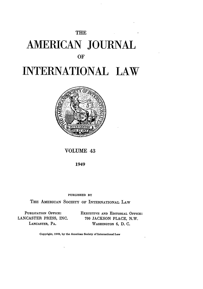 handle is hein.journals/ajil43 and id is 1 raw text is: THE