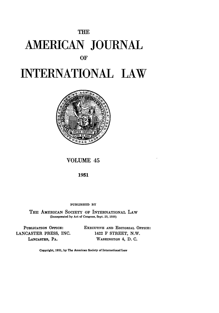 handle is hein.journals/ajil45 and id is 1 raw text is: THE
