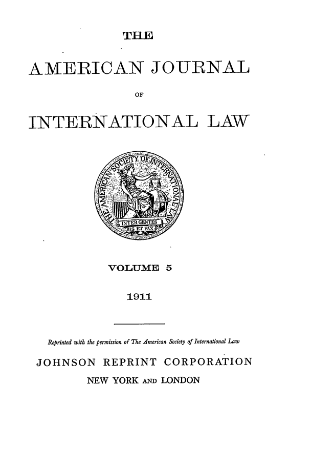 handle is hein.journals/ajil5 and id is 1 raw text is: THBE