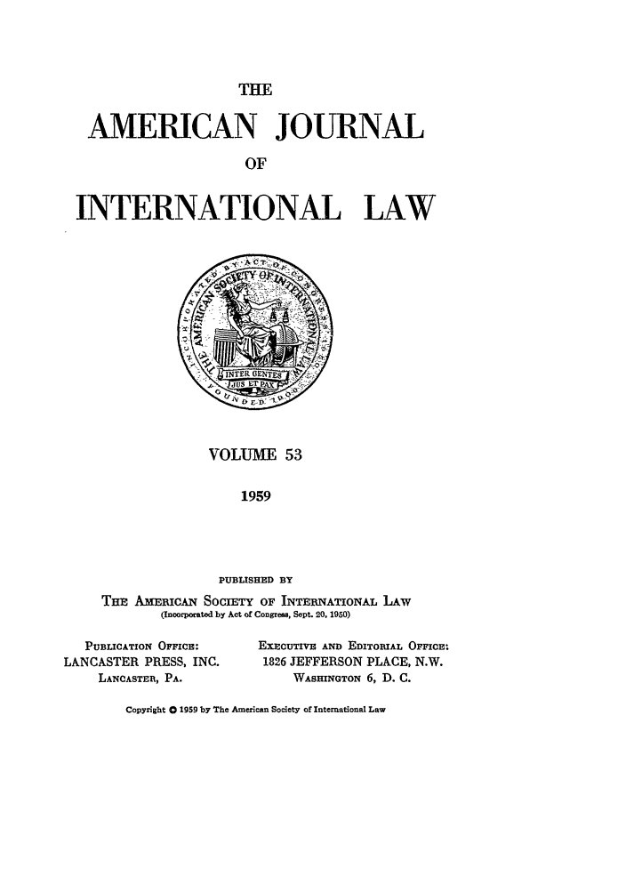 handle is hein.journals/ajil53 and id is 1 raw text is: THE