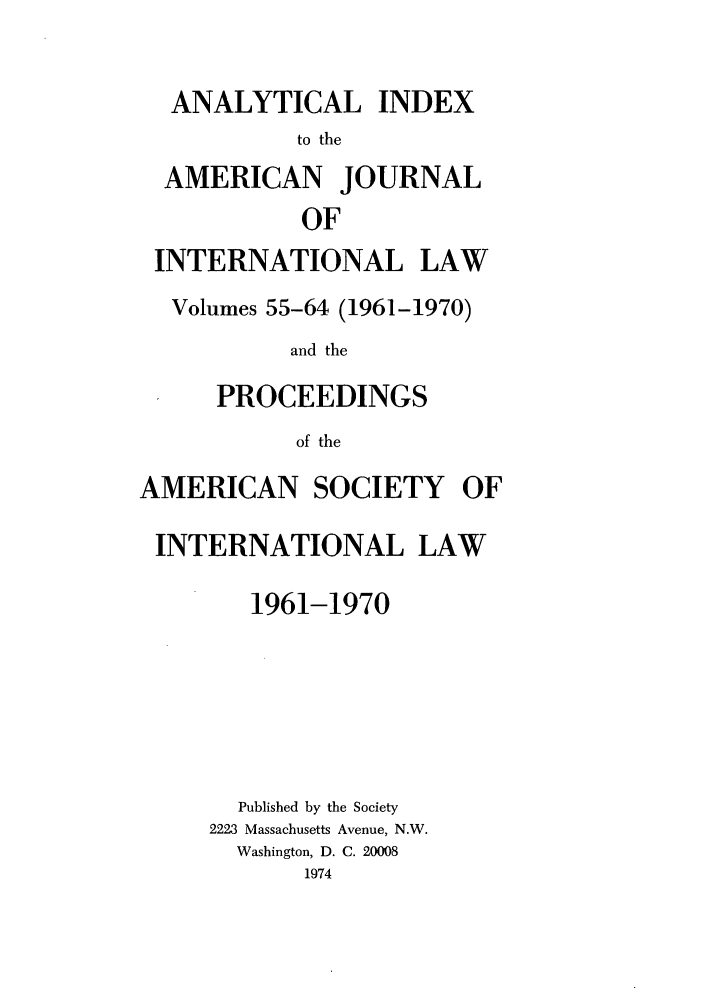 handle is hein.journals/ajil5564 and id is 1 raw text is: ANALYTICAL INDEX