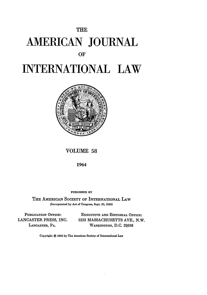 handle is hein.journals/ajil58 and id is 1 raw text is: THE