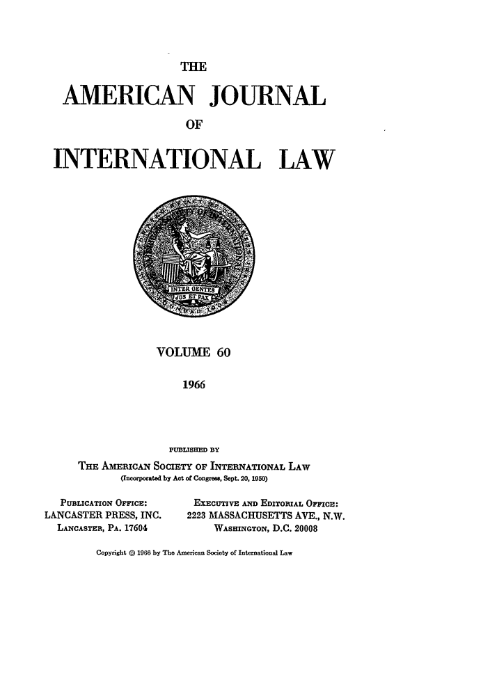 handle is hein.journals/ajil60 and id is 1 raw text is: THE