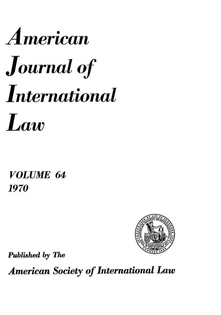 handle is hein.journals/ajil64 and id is 1 raw text is: American