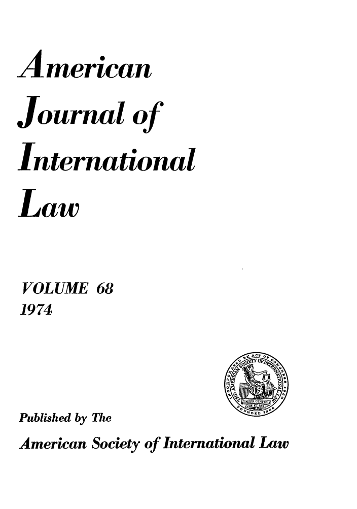 handle is hein.journals/ajil68 and id is 1 raw text is: American