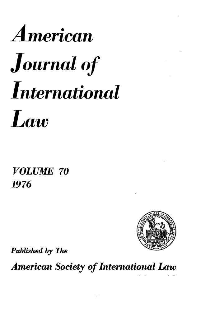 handle is hein.journals/ajil70 and id is 1 raw text is: American