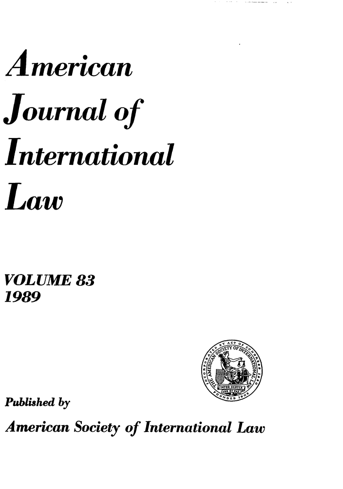 handle is hein.journals/ajil83 and id is 1 raw text is: A merican