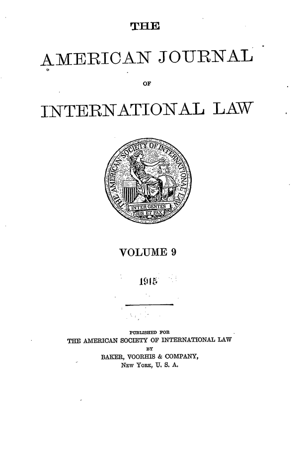 handle is hein.journals/ajil9 and id is 1 raw text is: THE