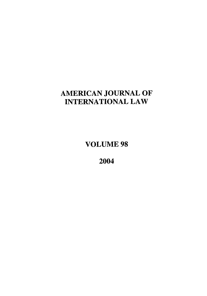 handle is hein.journals/ajil98 and id is 1 raw text is: AMERICAN JOURNAL OF