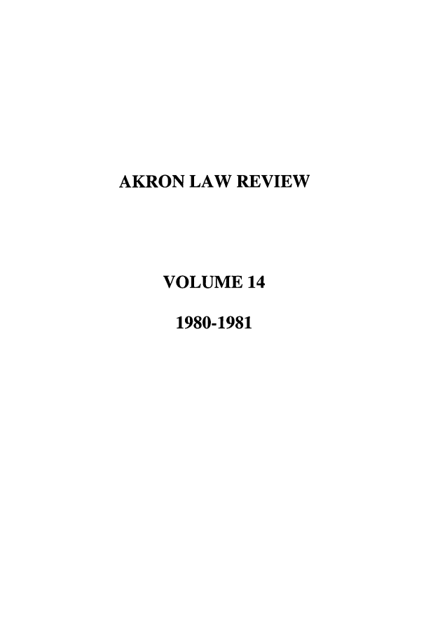 handle is hein.journals/aklr14 and id is 1 raw text is: AKRON LAW REVIEW