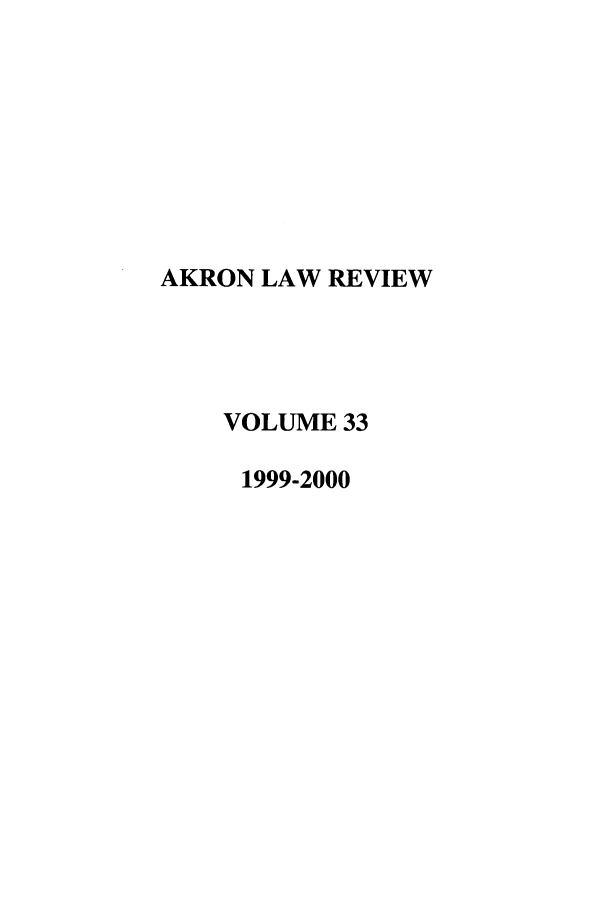 handle is hein.journals/aklr33 and id is 1 raw text is: AKRON LAW REVIEW