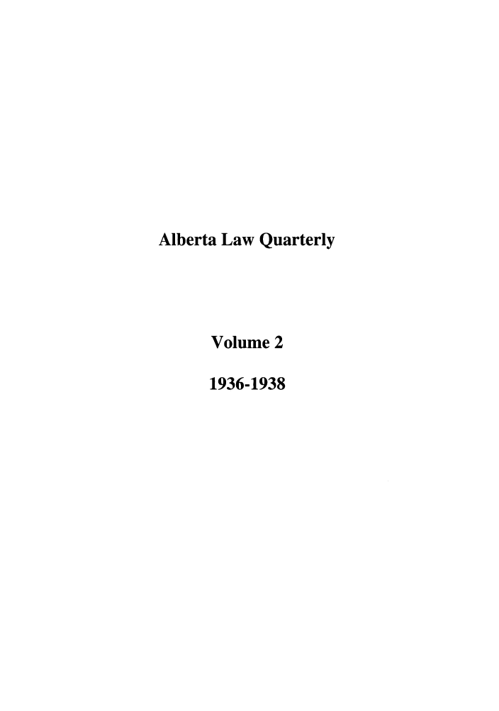 handle is hein.journals/alblq2 and id is 1 raw text is: Alberta Law Quarterly
