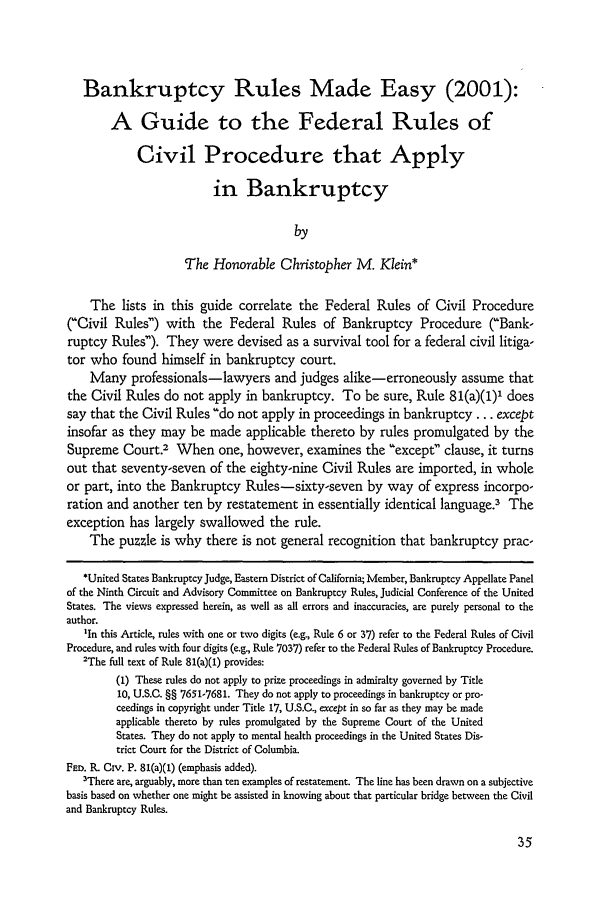handle is hein.journals/ambank75 and id is 47 raw text is: Bankruptcy Rules Made Easy (2001):