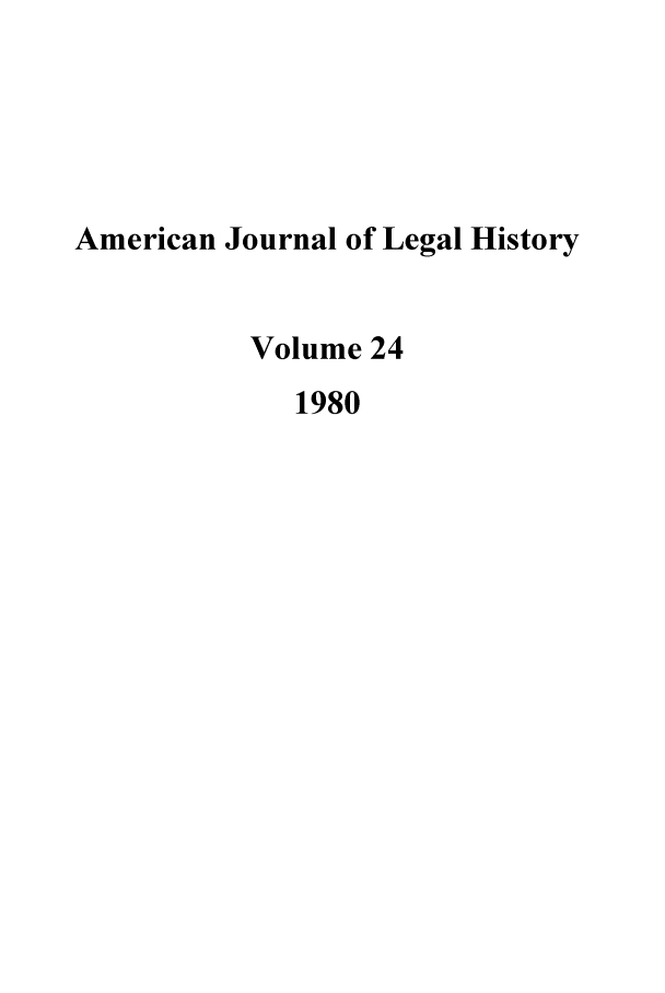 handle is hein.journals/amhist24 and id is 1 raw text is: American Journal of Legal History
