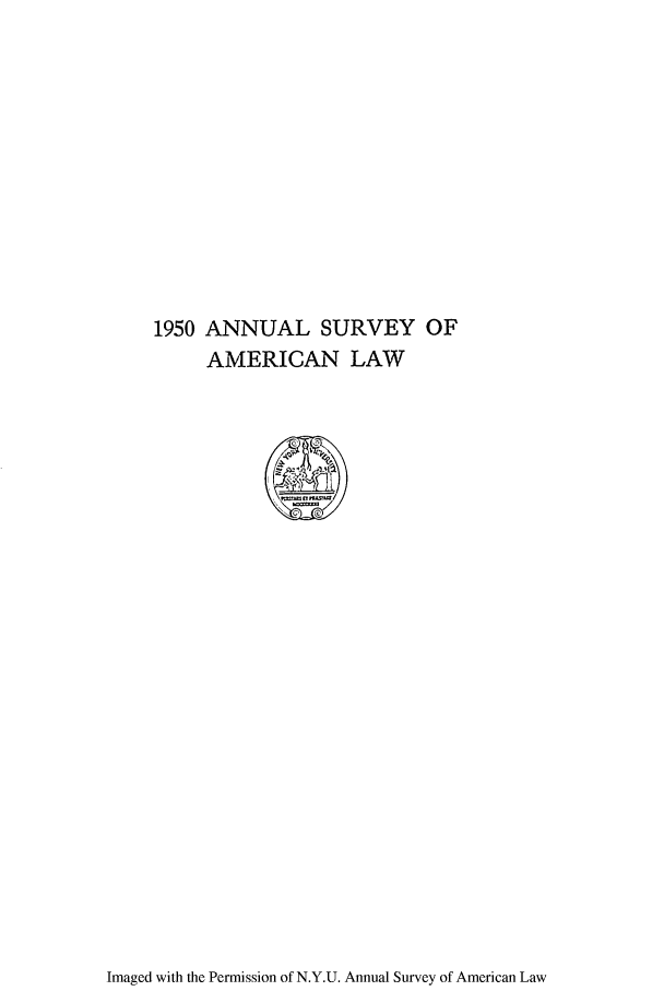 handle is hein.journals/annam1950 and id is 1 raw text is: 1950 ANNUAL SURVEY OF
