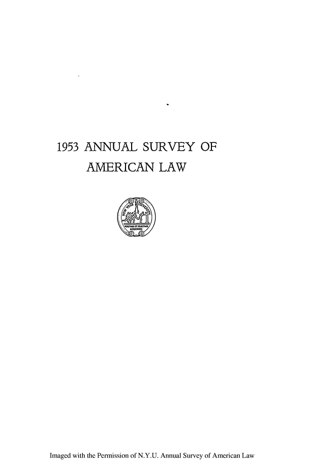 handle is hein.journals/annam1953 and id is 1 raw text is: 1953 ANNUAL SURVEY OF