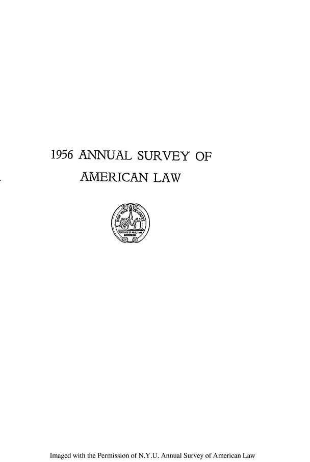 handle is hein.journals/annam1956 and id is 1 raw text is: 1956 ANNUAL SURVEY OF