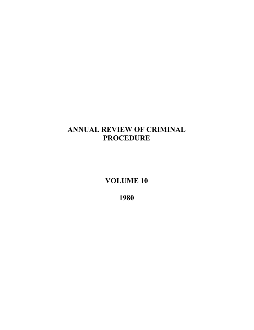 handle is hein.journals/anrvcpr10 and id is 1 raw text is: ANNUAL REVIEW OF CRIMINAL