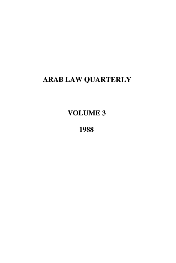 handle is hein.journals/arablq3 and id is 1 raw text is: ARAB LAW QUARTERLY