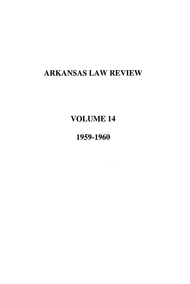 handle is hein.journals/arklr14 and id is 1 raw text is: ARKANSAS LAW REVIEW