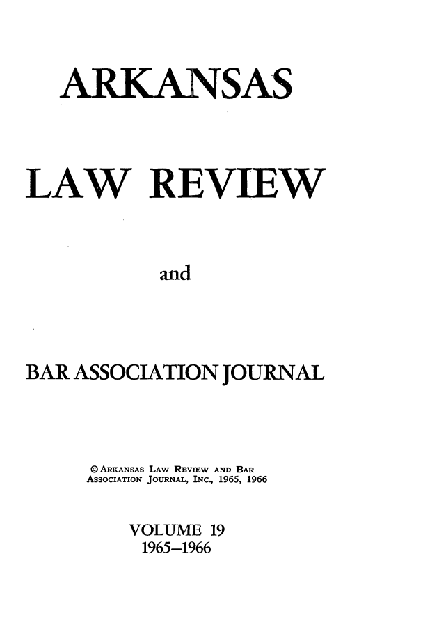 handle is hein.journals/arklr19 and id is 1 raw text is: ARKANSAS