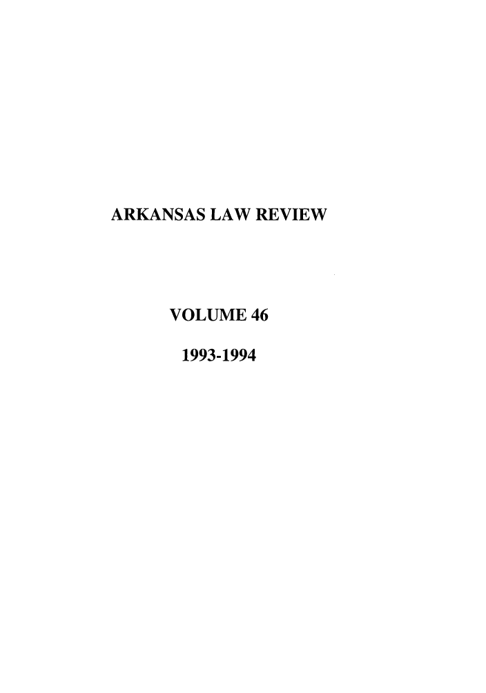 handle is hein.journals/arklr46 and id is 1 raw text is: ARKANSAS LAW REVIEW