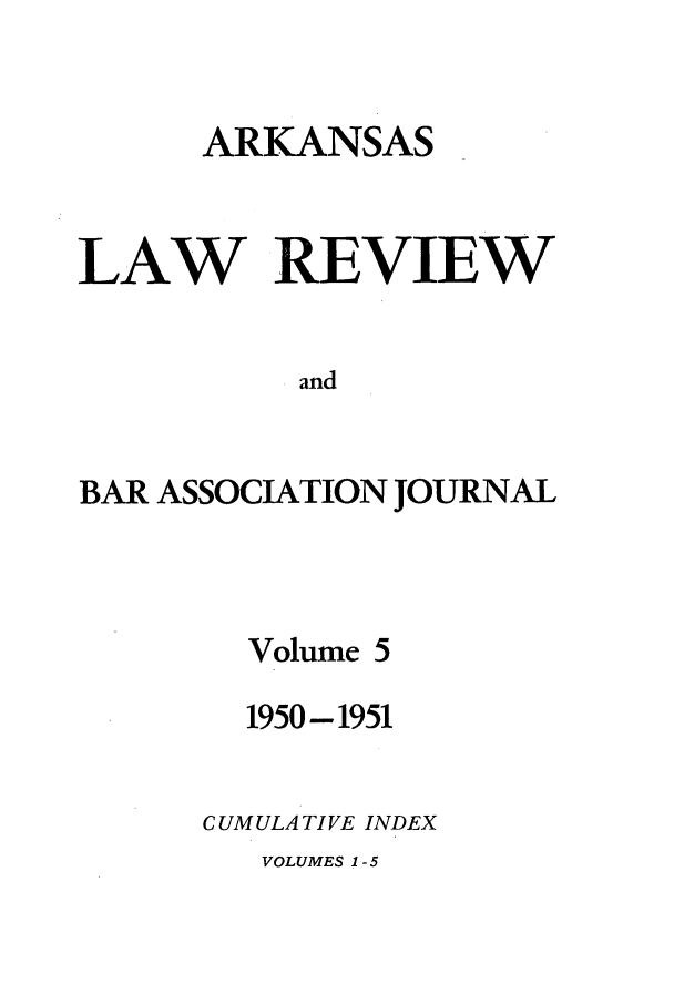 handle is hein.journals/arklr5 and id is 1 raw text is: ARKANSAS